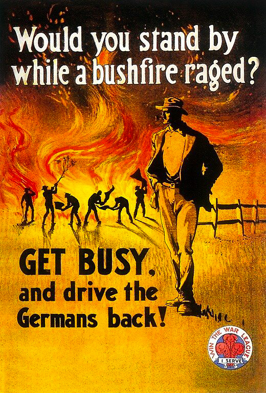 """""""Будешь ли ты стоять в стороне, когда бушует лесной пожар?"""", Австралия, 1916"""