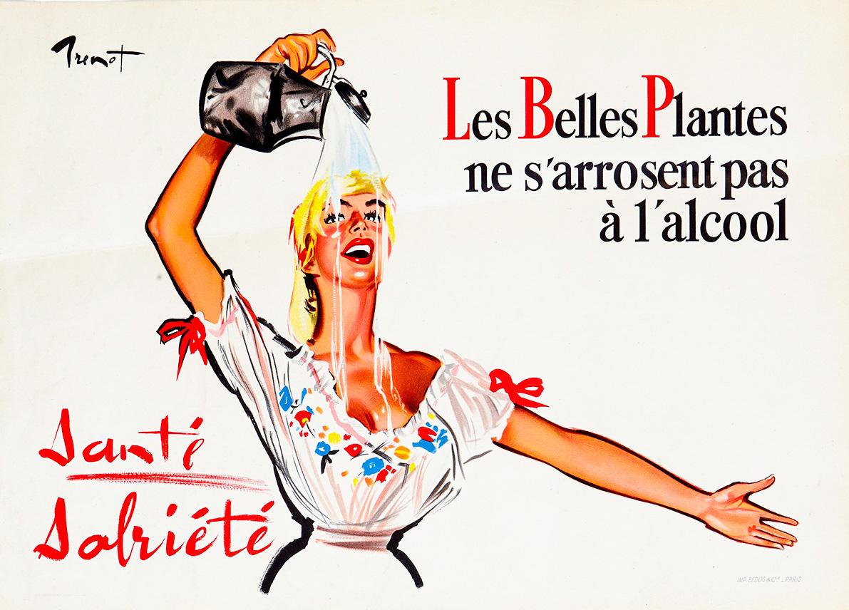 """""""Прекрасные цветы не поливают себя алкоголем"""", Франция, 1950"""