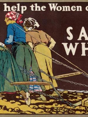 """Винтажный Ретро Постер """"Вы поможете женщинам Франции? Экономьте пшеницу"""" США 1918 для интерьера купить"""